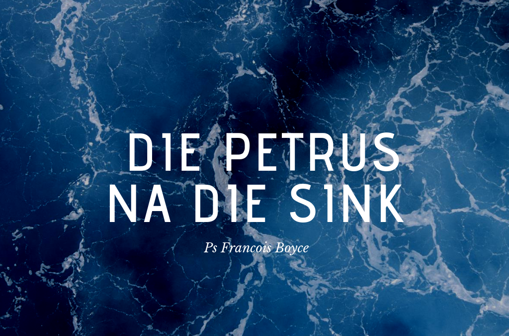 27 Jan – Die Petrus na die sink