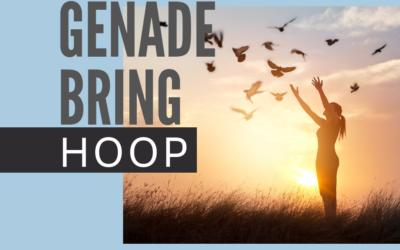 18 Aug – Genade bring hoop
