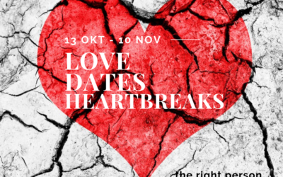 13 Okt – Love, dates & heartbreaks – The right person
